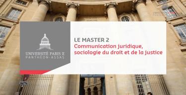 Découvrir le master 2 Communication juridique, sociologie du droit et de la justice de l'université Paris 2 Panthéon-Assas